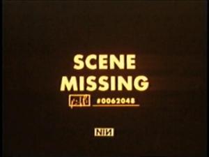 Missing scene. Yep.